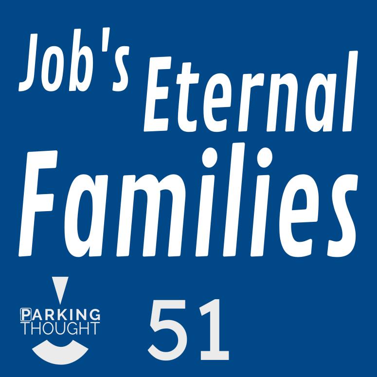 Job's Eternal Families | 51