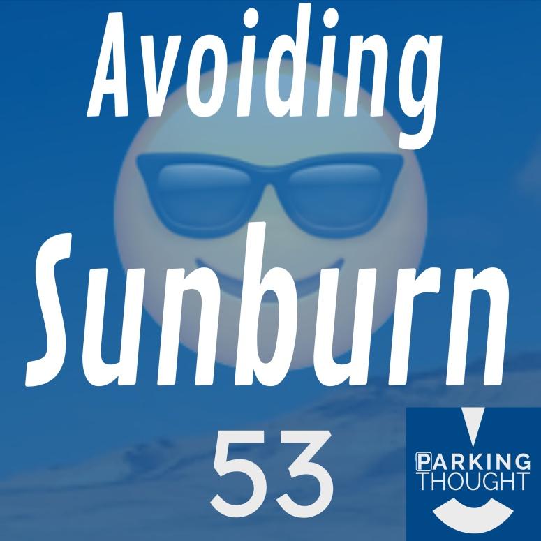 Avoiding Sunburn 😎 | 53