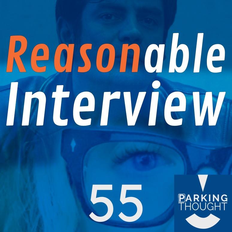 Reasonable Interview 🎙 | 55