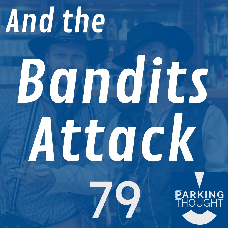 And the Bandits Attack | 79