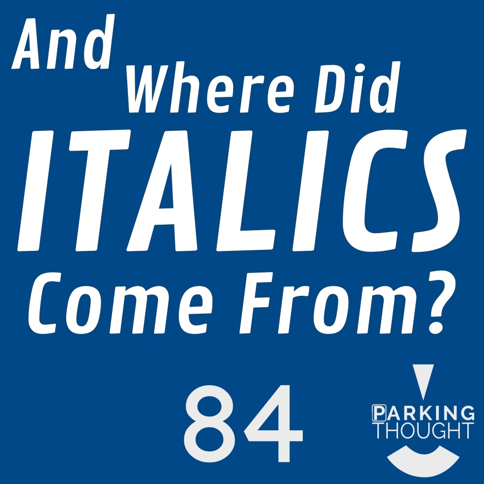 And Where Did Italics Come From❓| 84
