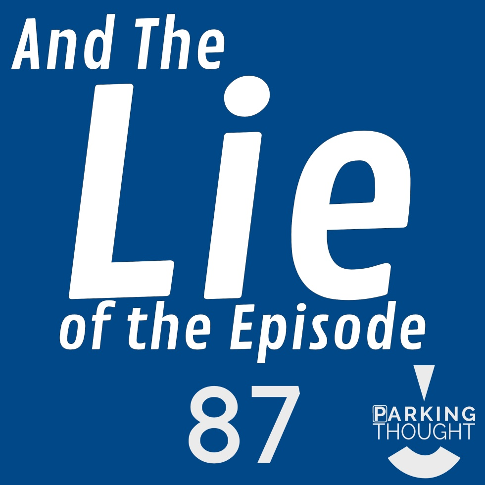 And the Lie of the Episode   87