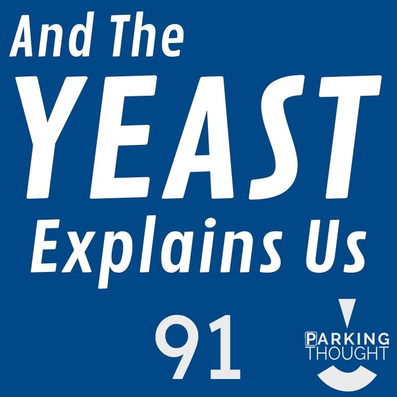 And the Yeast Explains Us | 91