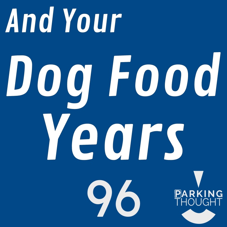 And Your Dogfood Years | 96