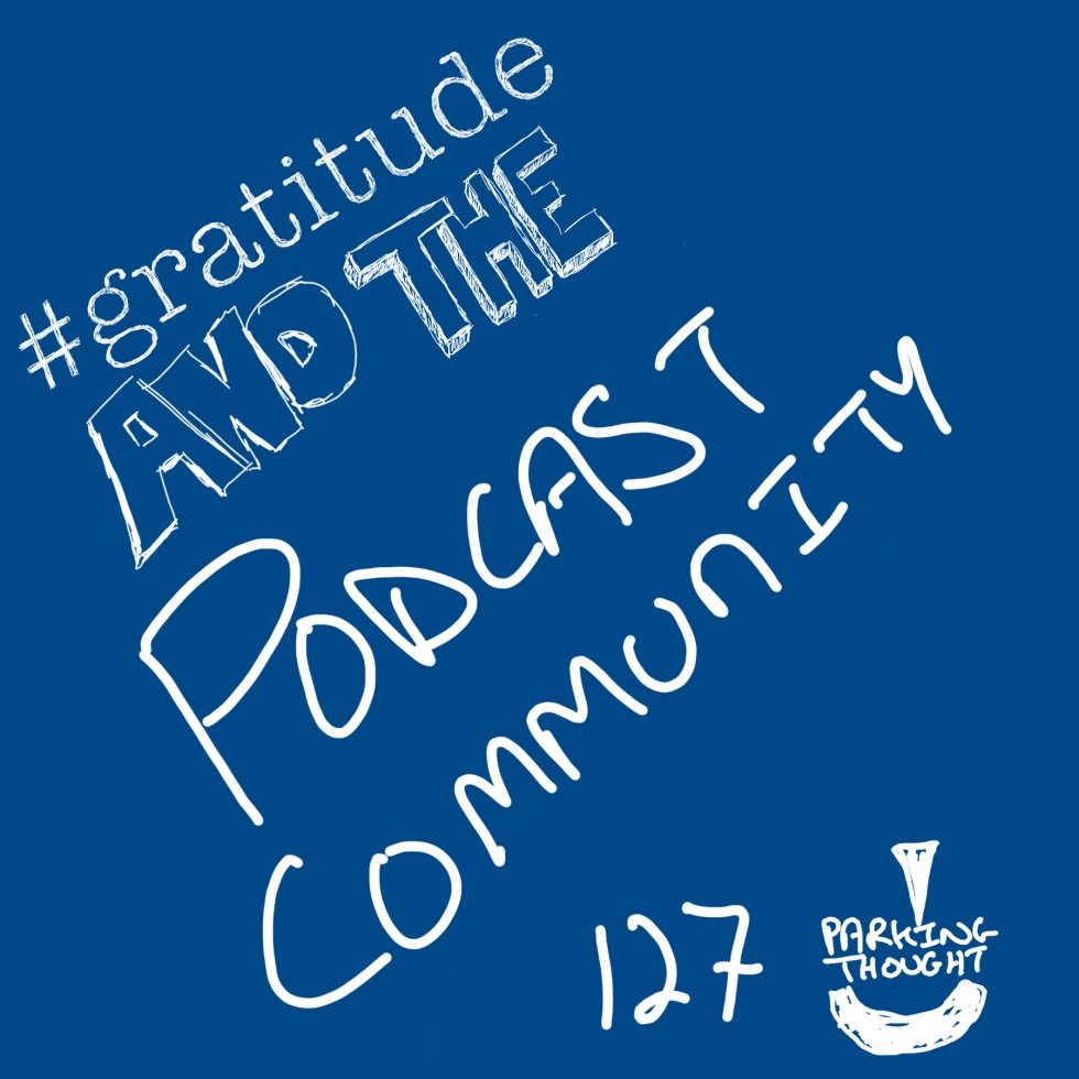 #gratitude and the Podcast Community | 127